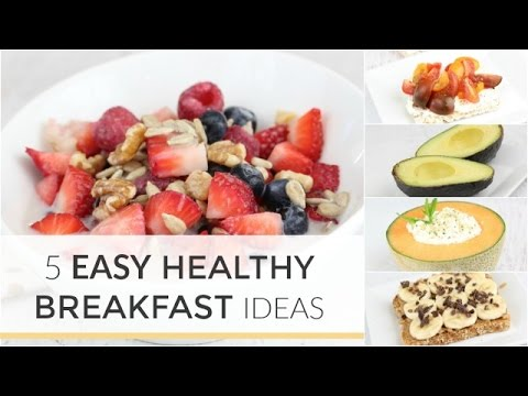 5 Easy Healthy Breakfast Ideas In Under 5 Minutes Healthy Treats